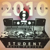 2010 Evergreen Student Music Project